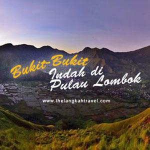 9 Bukit Di Lombok Dengan Pemandangan Yang Luar Biasa Indah!